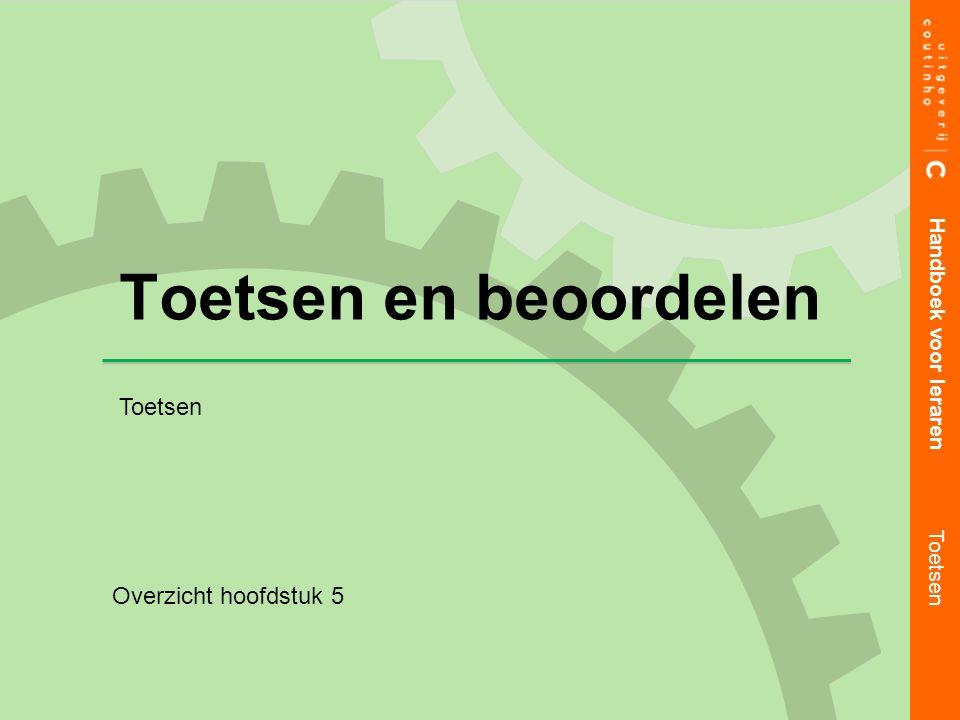 Toetsen en beoordelen Overzicht hoofdstuk 5 Handboek voor leraren Toetsen