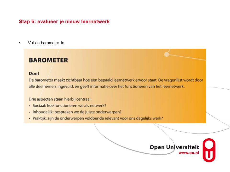 Stap 6: evalueer je nieuw leernetwerk Vul de barometer in