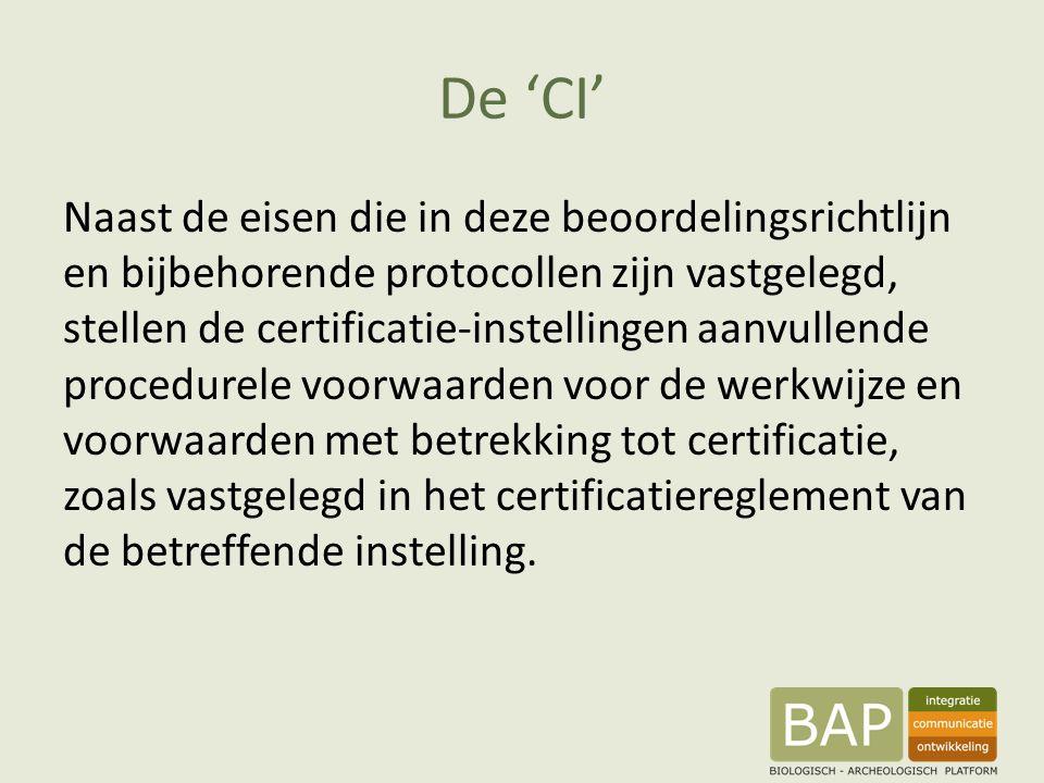 De 'CI' Naast de eisen die in deze beoordelingsrichtlijn en bijbehorende protocollen zijn vastgelegd, stellen de certificatie-instellingen aanvullende procedurele voorwaarden voor de werkwijze en voorwaarden met betrekking tot certificatie, zoals vastgelegd in het certificatiereglement van de betreffende instelling.