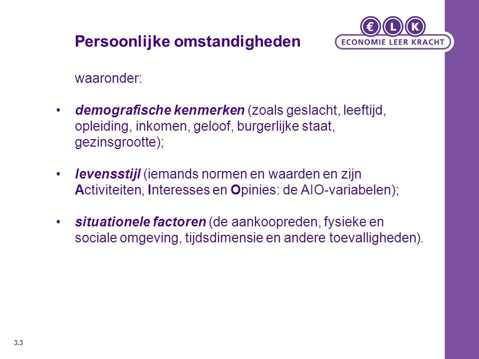Persoonlijke omstandigheden waaronder: demografische kenmerken (zoals geslacht, leeftijd, opleiding, inkomen, geloof, burgerlijke staat, gezinsgrootte