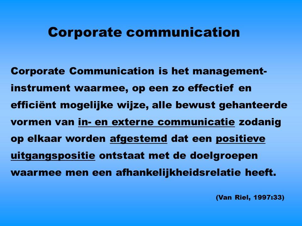 Corporate communication Corporate Communication is het management- instrument waarmee, op een zo effectief en efficiënt mogelijke wijze, alle bewust gehanteerde vormen van in- en externe communicatie zodanig op elkaar worden afgestemd dat een positieve uitgangspositie ontstaat met de doelgroepen waarmee men een afhankelijkheidsrelatie heeft.