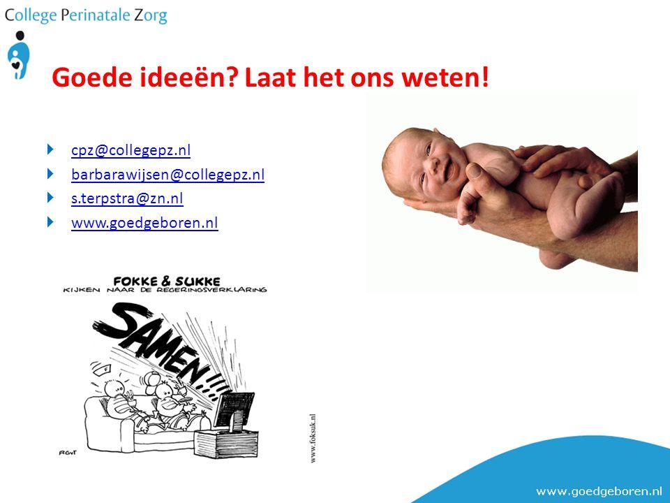  cpz@collegepz.nl cpz@collegepz.nl  barbarawijsen@collegepz.nl barbarawijsen@collegepz.nl  s.terpstra@zn.nl s.terpstra@zn.nl  www.goedgeboren.nl www.goedgeboren.nl Goede ideeën.