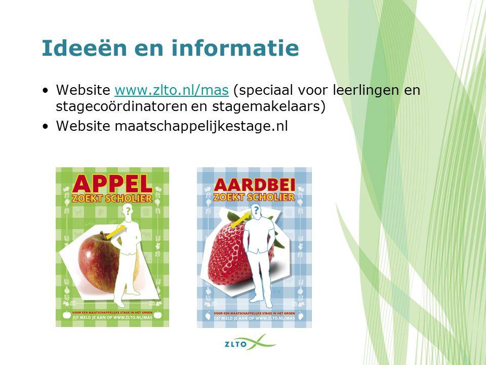 Ideeën en informatie Website www.zlto.nl/mas (speciaal voor leerlingen en stagecoördinatoren en stagemakelaars)www.zlto.nl/mas Website maatschappelijkestage.nl