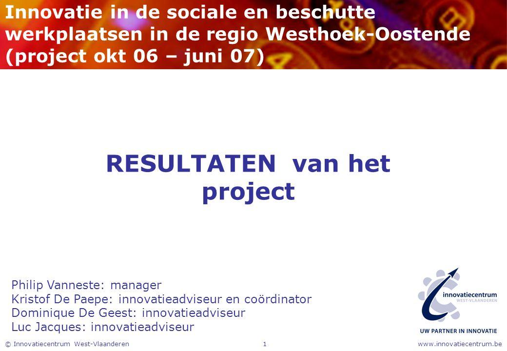 www.innovatiecentrum.be© Innovatiecentrum West-Vlaanderen1 Innovatie in de sociale en beschutte werkplaatsen in de regio Westhoek-Oostende (project ok