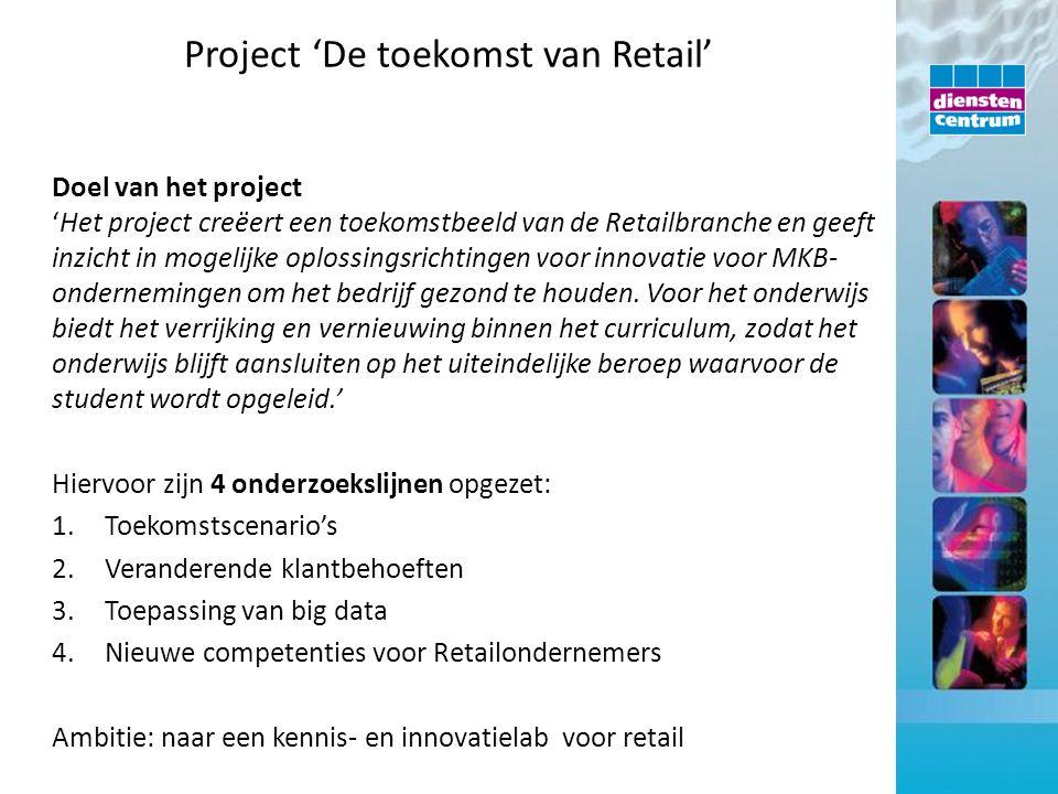 Doel van het project 'Het project creëert een toekomstbeeld van de Retailbranche en geeft inzicht in mogelijke oplossingsrichtingen voor innovatie voo
