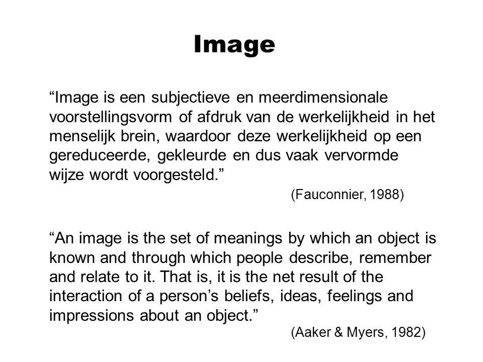 """Image """"Image is een subjectieve en meerdimensionale voorstellingsvorm of afdruk van de werkelijkheid in het menselijk brein, waardoor deze werkelijkhe"""