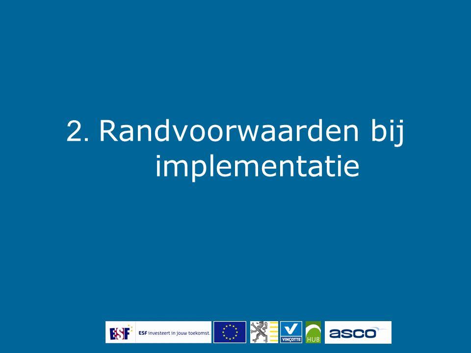 2. Randvoorwaarden bij implementatie