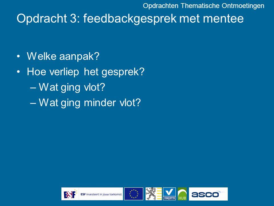 Opdracht 3: feedbackgesprek met mentee Welke aanpak.