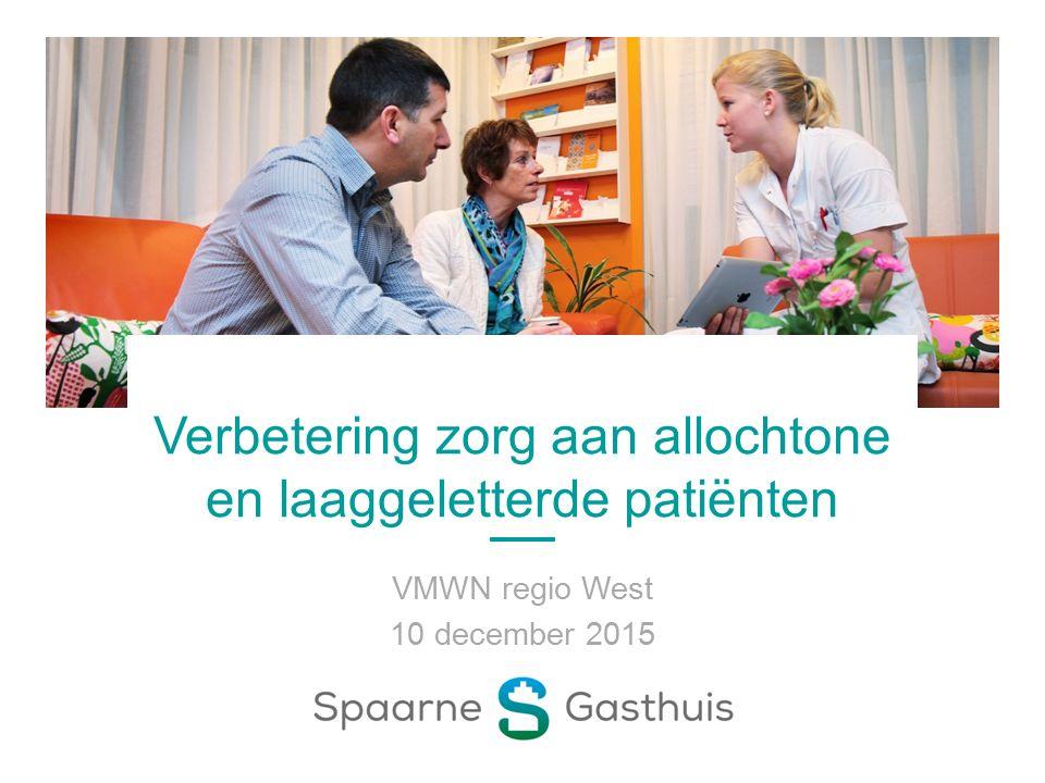Verbetering zorg aan allochtone en laaggeletterde patiënten VMWN regio West 10 december 2015