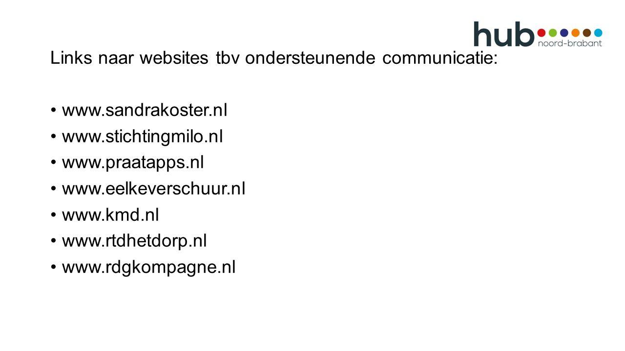 Links naar websites tbv ondersteunende communicatie: www.sandrakoster.nl www.stichtingmilo.nl www.praatapps.nl www.eelkeverschuur.nl www.kmd.nl www.rtdhetdorp.nl www.rdgkompagne.nl