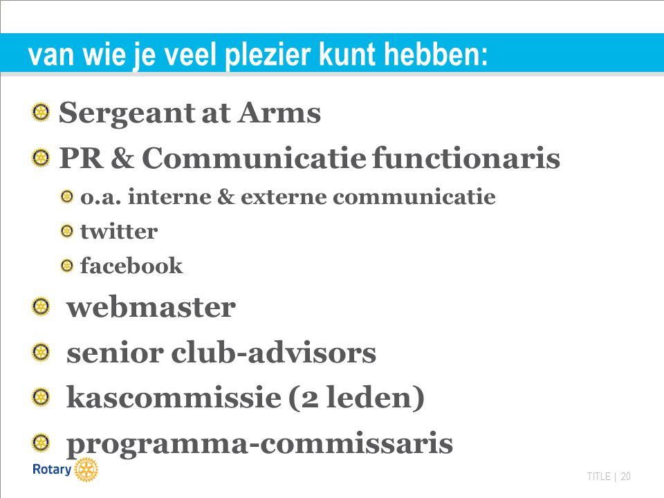 TITLE | 20 van wie je veel plezier kunt hebben: Sergeant at Arms PR & Communicatie functionaris o.a.