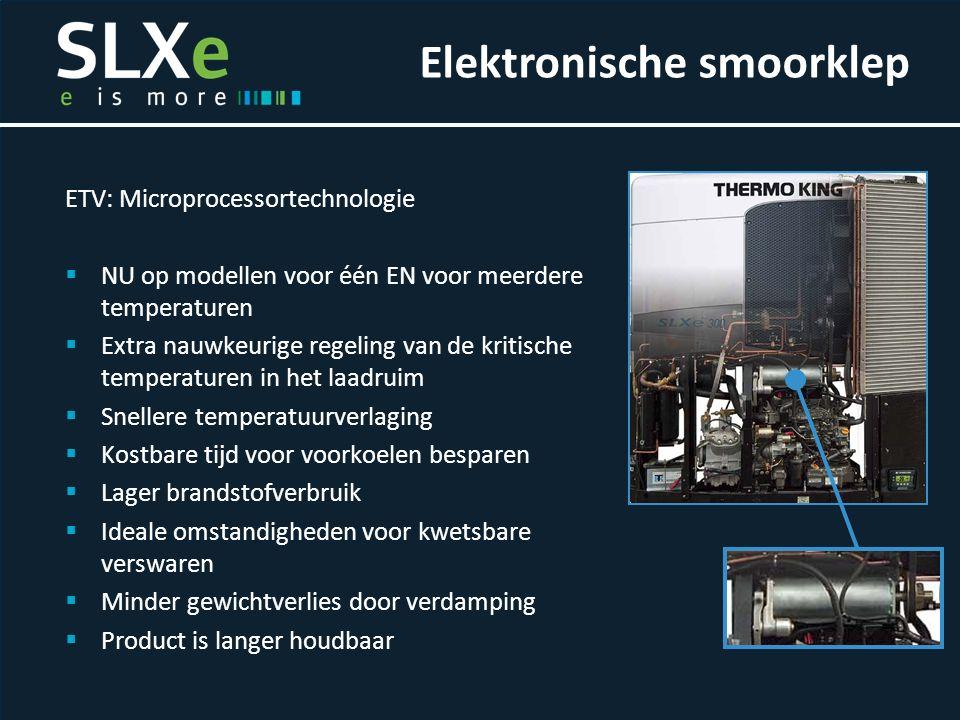 ETV: Microprocessortechnologie  NU op modellen voor één EN voor meerdere temperaturen  Extra nauwkeurige regeling van de kritische temperaturen in h