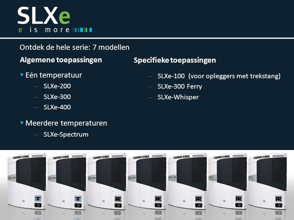 Algemene toepassingen  Eén temperatuur – SLXe-200 – SLXe-300 – SLXe-400  Meerdere temperaturen – SLXe-Spectrum Ontdek de hele serie: 7 modellen Specifieke toepassingen – SLXe-100 (voor opleggers met trekstang) – SLXe-300 Ferry – SLXe-Whisper