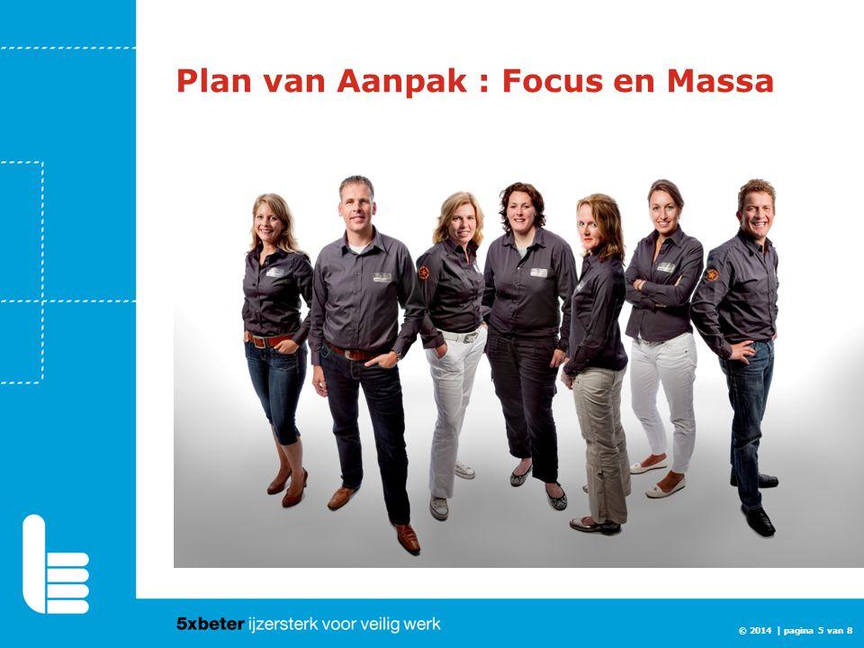 © 2014 | pagina 5 van 8 Plan van Aanpak : Focus en Massa