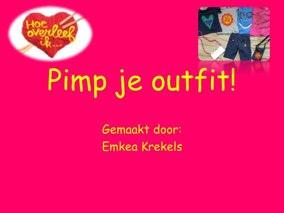 Pimp je outfit! Gemaakt door: Emkea Krekels
