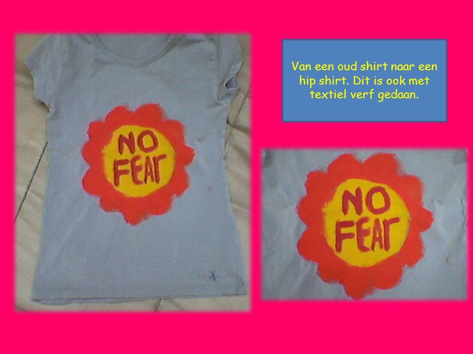 Van een oud shirt naar een hip shirt. Dit is ook met textiel verf gedaan.