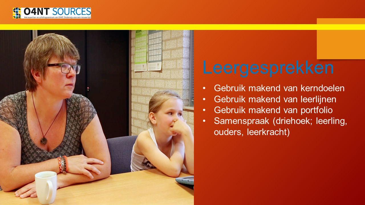 Leergesprekken Gebruik makend van kerndoelen Gebruik makend van leerlijnen Gebruik makend van portfolio Samenspraak (driehoek; leerling, ouders, leerk