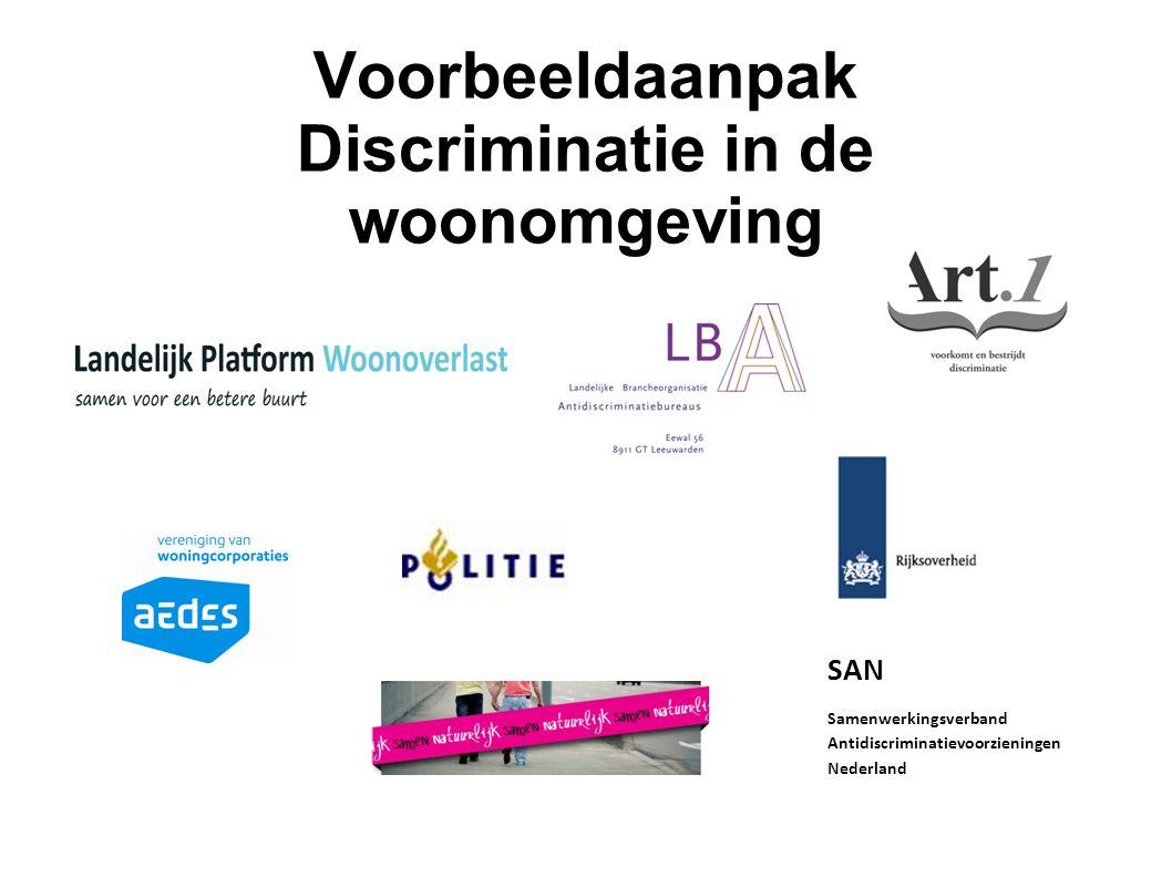 SAN Samenwerkingsverband Antidiscriminatievoorzieningen Nederland Voorbeeldaanpak Discriminatie in de woonomgeving