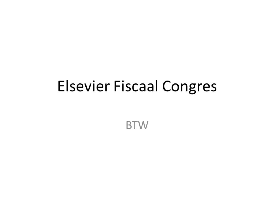 Elsevier Fiscaal Congres BTW