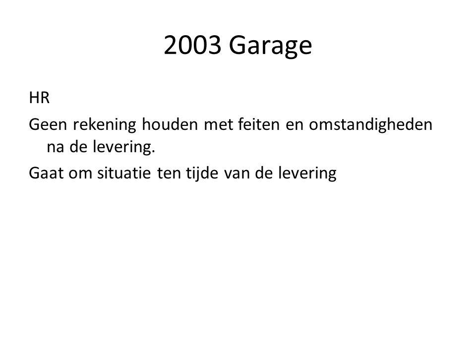 2003 Garage HR Geen rekening houden met feiten en omstandigheden na de levering.