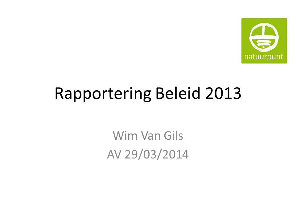 Rapportering Beleid 2013 Wim Van Gils AV 29/03/2014