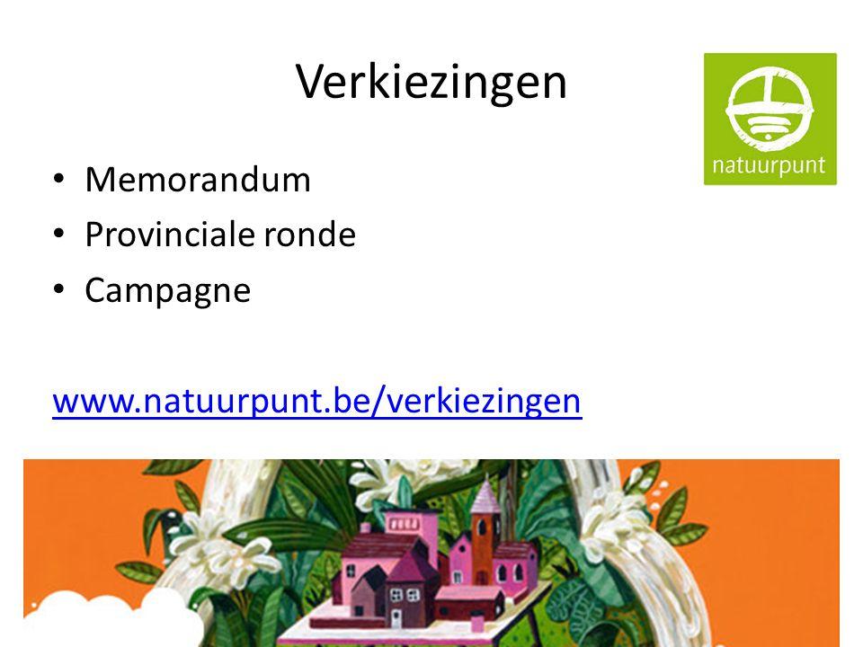 Verkiezingen Memorandum Provinciale ronde Campagne www.natuurpunt.be/verkiezingen