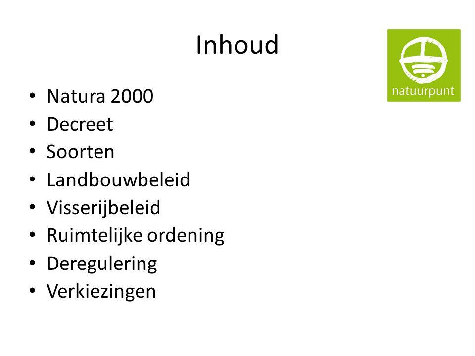 Inhoud Natura 2000 Decreet Soorten Landbouwbeleid Visserijbeleid Ruimtelijke ordening Deregulering Verkiezingen