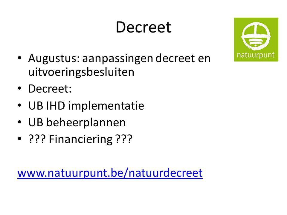Decreet Augustus: aanpassingen decreet en uitvoeringsbesluiten Decreet: UB IHD implementatie UB beheerplannen .