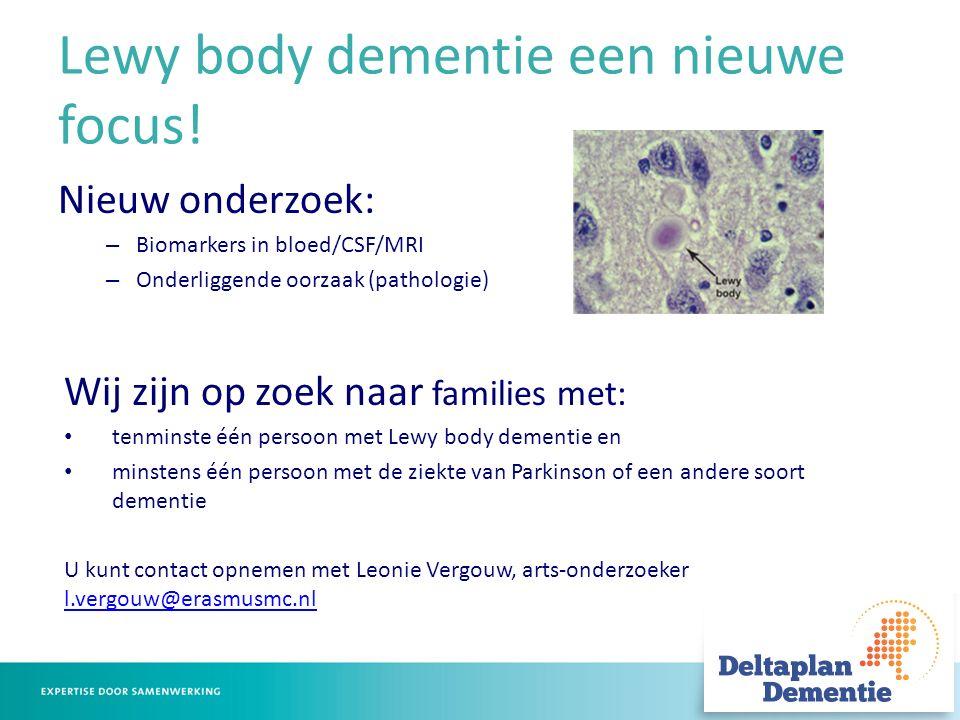 Lewy body dementie een nieuwe focus.