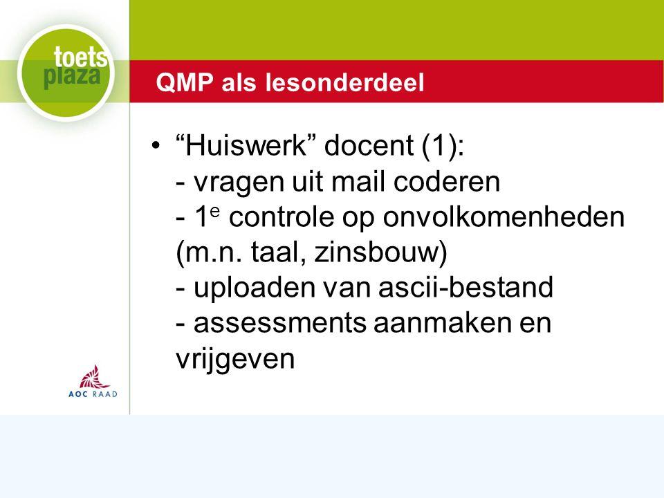 Expertiseteam Toetsenbank Huiswerk docent (1): - vragen uit mail coderen - 1 e controle op onvolkomenheden (m.n.