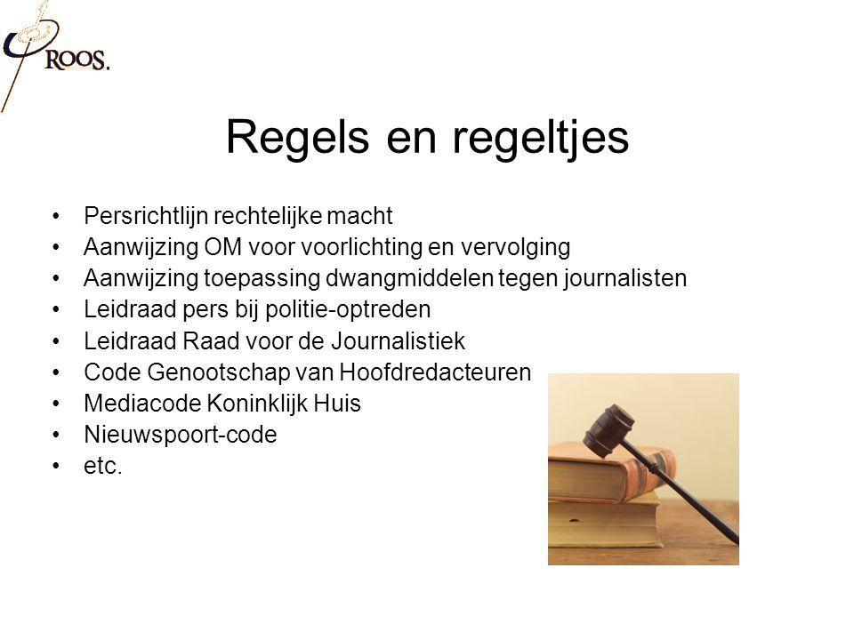 Regels en regeltjes Persrichtlijn rechtelijke macht Aanwijzing OM voor voorlichting en vervolging Aanwijzing toepassing dwangmiddelen tegen journalisten Leidraad pers bij politie-optreden Leidraad Raad voor de Journalistiek Code Genootschap van Hoofdredacteuren Mediacode Koninklijk Huis Nieuwspoort-code etc.