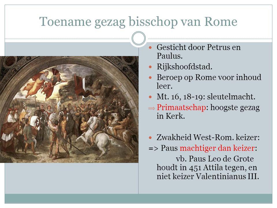 Toename gezag bisschop van Rome Gesticht door Petrus en Paulus. Rijkshoofdstad. Beroep op Rome voor inhoud leer. Mt. 16, 18-19: sleutelmacht.  Primaa