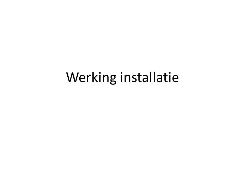Werking installatie