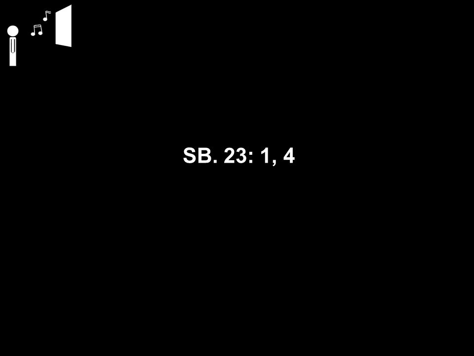SB. 23: 1, 4
