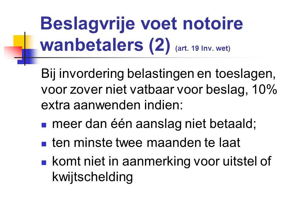Beslagvrije voet notoire wanbetalers (2) (art. 19 Inv.