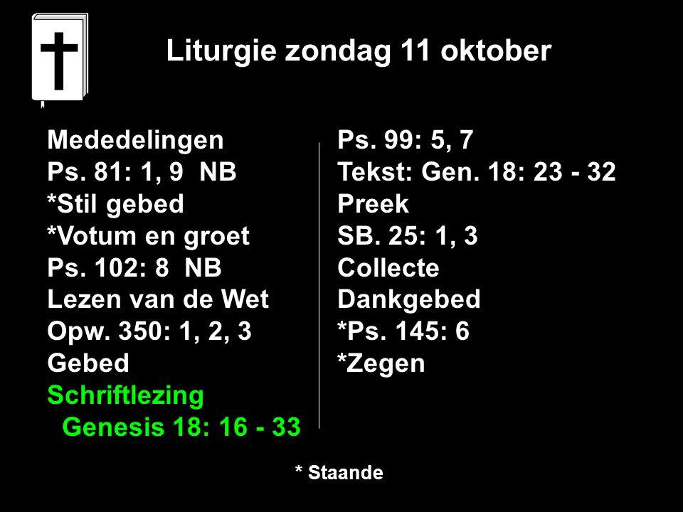 Liturgie zondag 11 oktober Mededelingen Ps. 81: 1, 9 NB *Stil gebed *Votum en groet Ps.