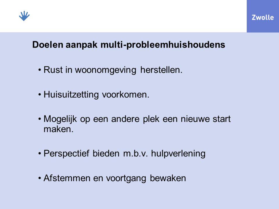 Doelen aanpak multi-probleemhuishoudens Rust in woonomgeving herstellen.