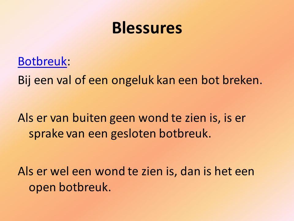 Blessures BotbreukBotbreuk: Bij een val of een ongeluk kan een bot breken.