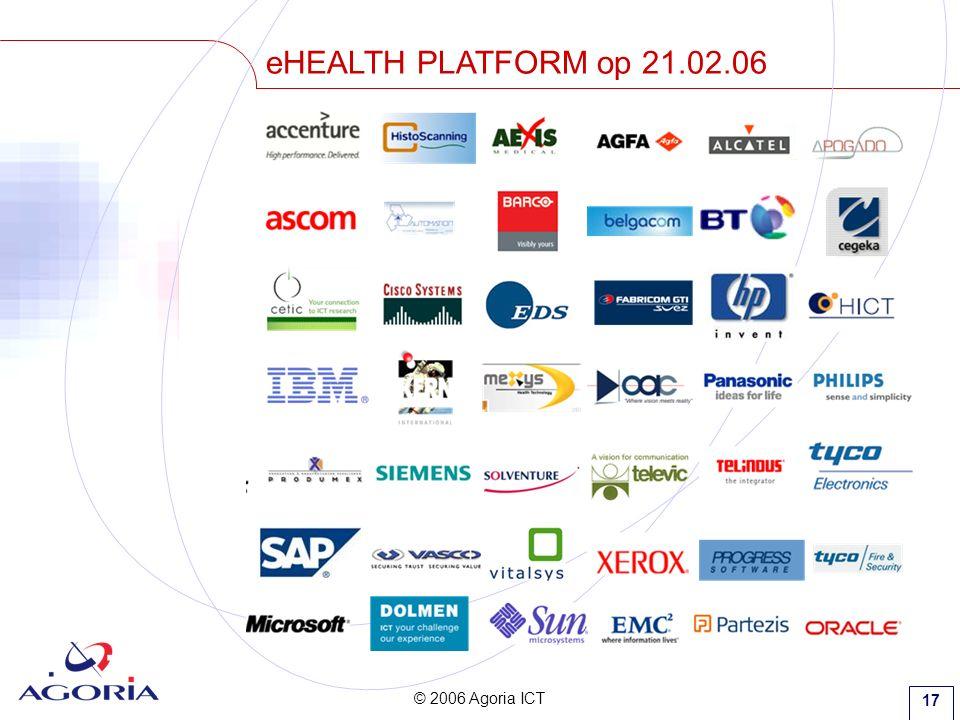 © 2006 Agoria ICT 17 eHEALTH PLATFORM op 21.02.06