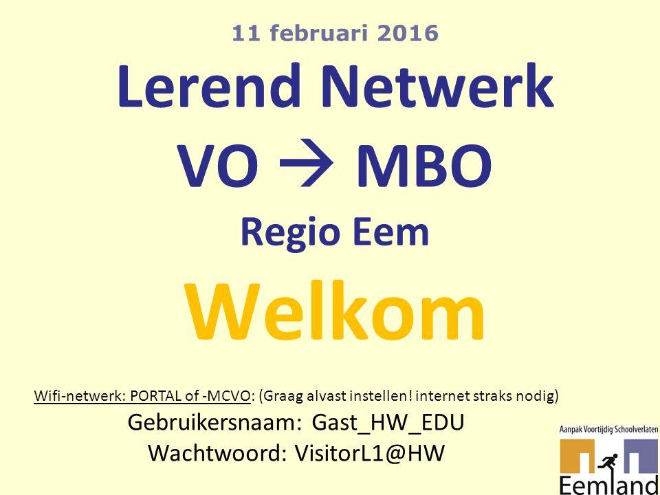 11 februari 2016 Lerend Netwerk VO  MBO Regio Eem Welkom Wifi-netwerk: PORTAL of -MCVO: (Graag alvast instellen.