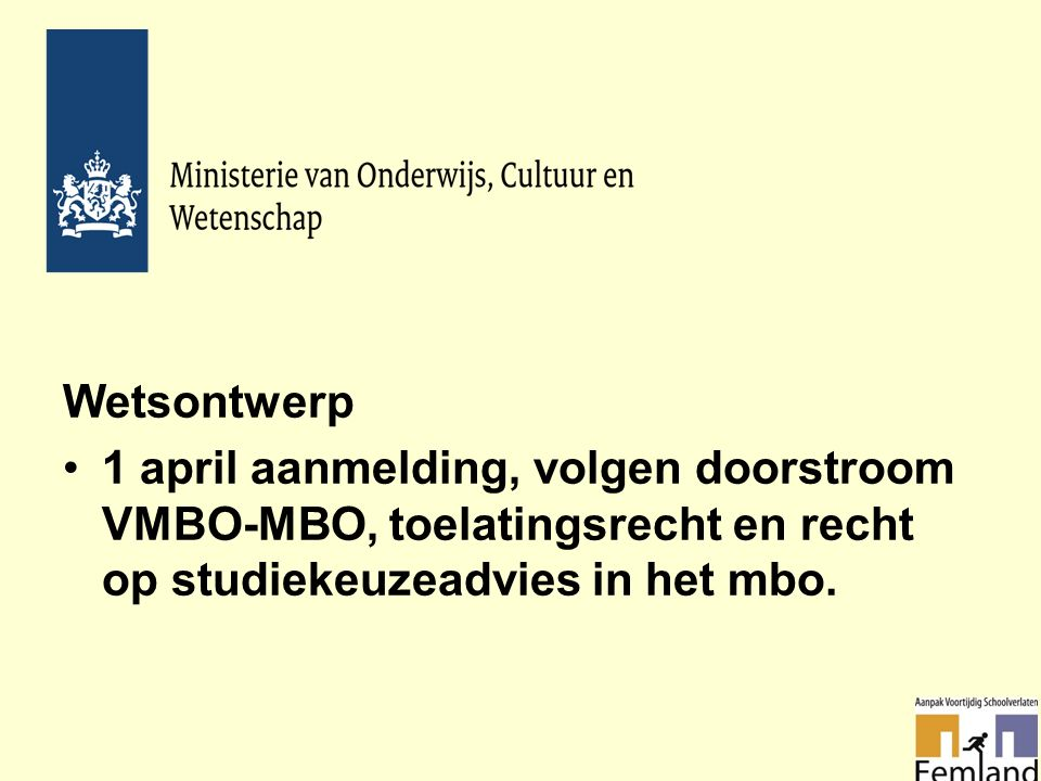 Wetsontwerp 1 april aanmelding, volgen doorstroom VMBO-MBO, toelatingsrecht en recht op studiekeuzeadvies in het mbo.