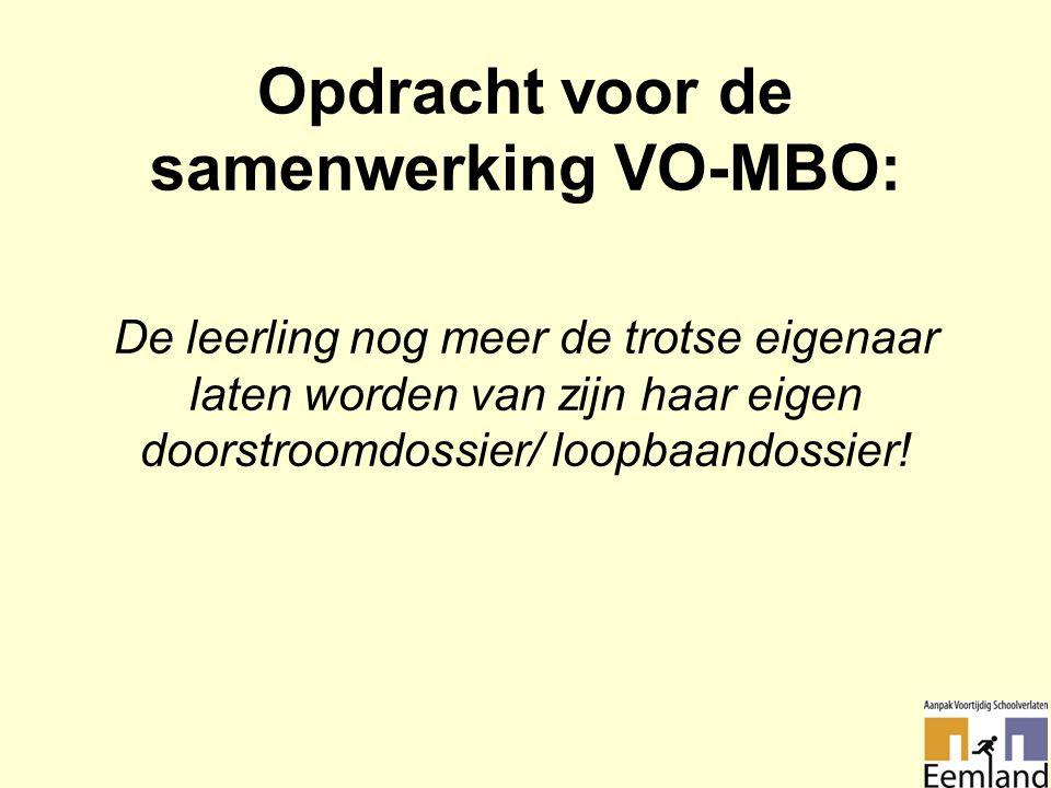 Opdracht voor de samenwerking VO-MBO: De leerling nog meer de trotse eigenaar laten worden van zijn haar eigen doorstroomdossier/ loopbaandossier!