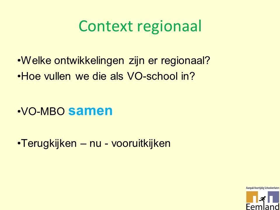 Context regionaal Welke ontwikkelingen zijn er regionaal.