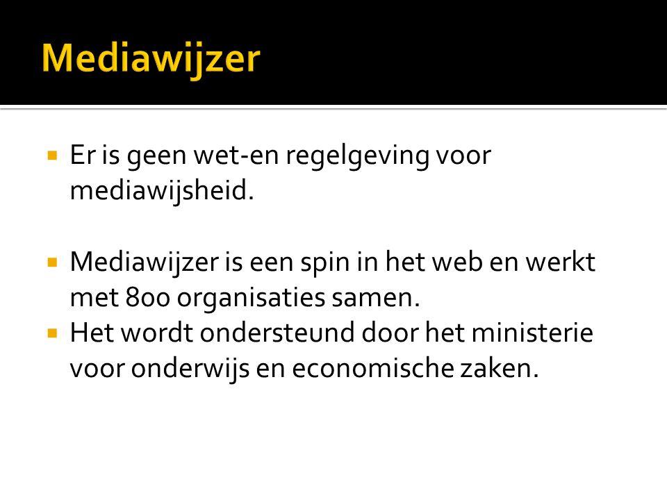  Er is geen wet-en regelgeving voor mediawijsheid.