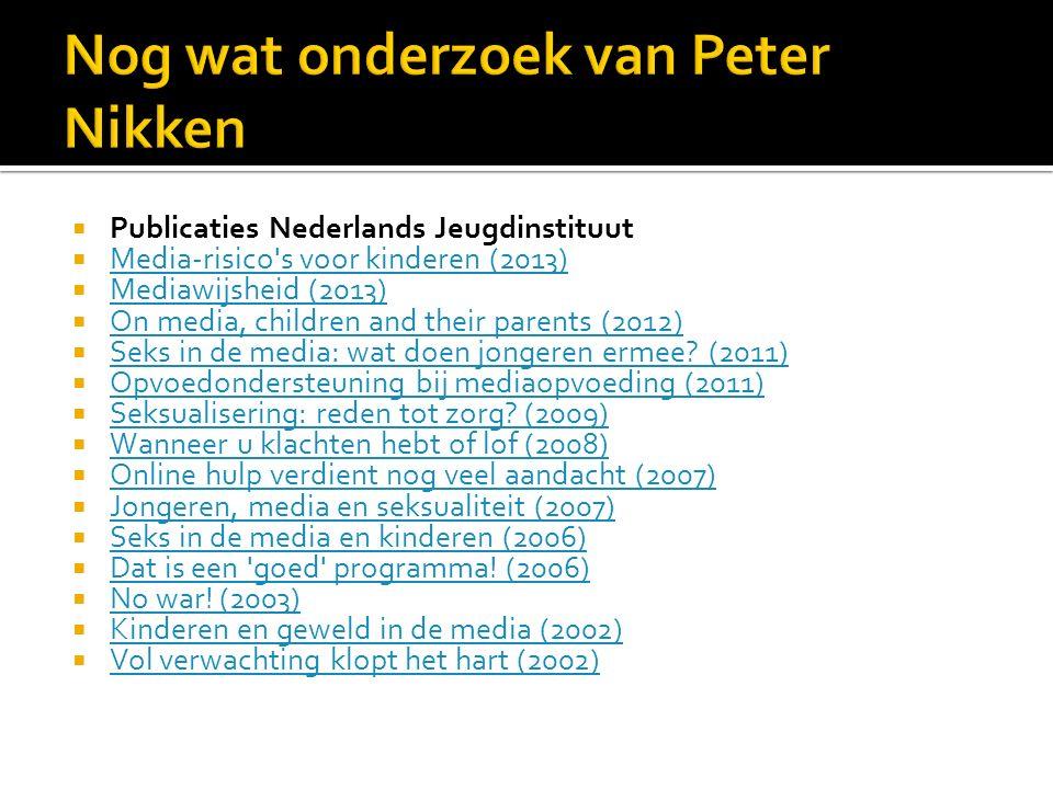  Publicaties Nederlands Jeugdinstituut  Media-risico s voor kinderen (2013) Media-risico s voor kinderen (2013)  Mediawijsheid (2013) Mediawijsheid (2013)  On media, children and their parents (2012) On media, children and their parents (2012)  Seks in de media: wat doen jongeren ermee.