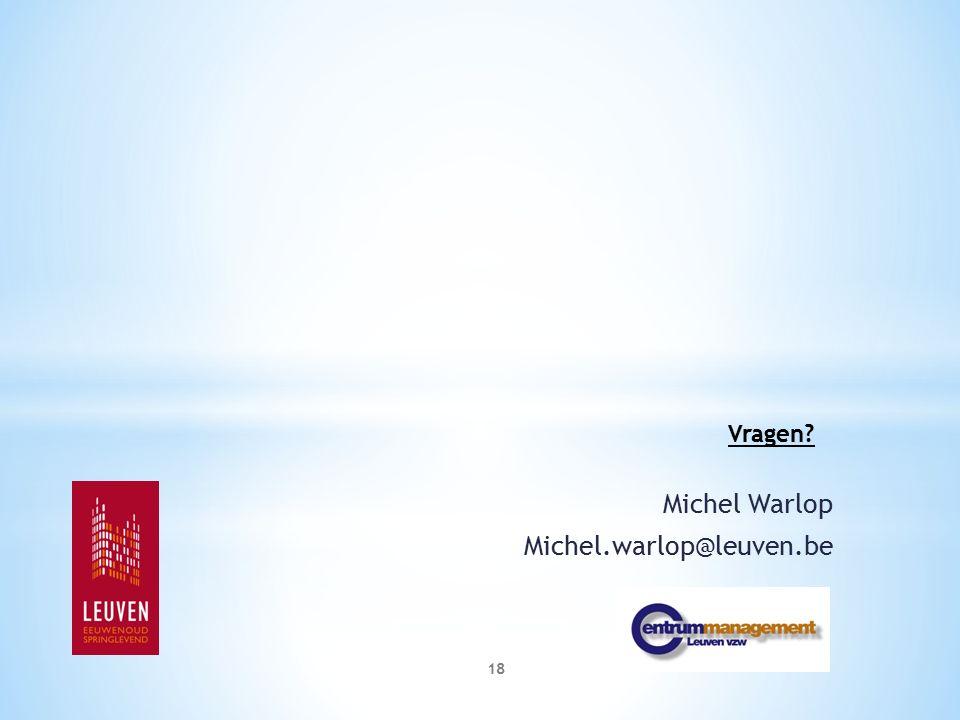 Michel Warlop Michel.warlop@leuven.be Vragen 18