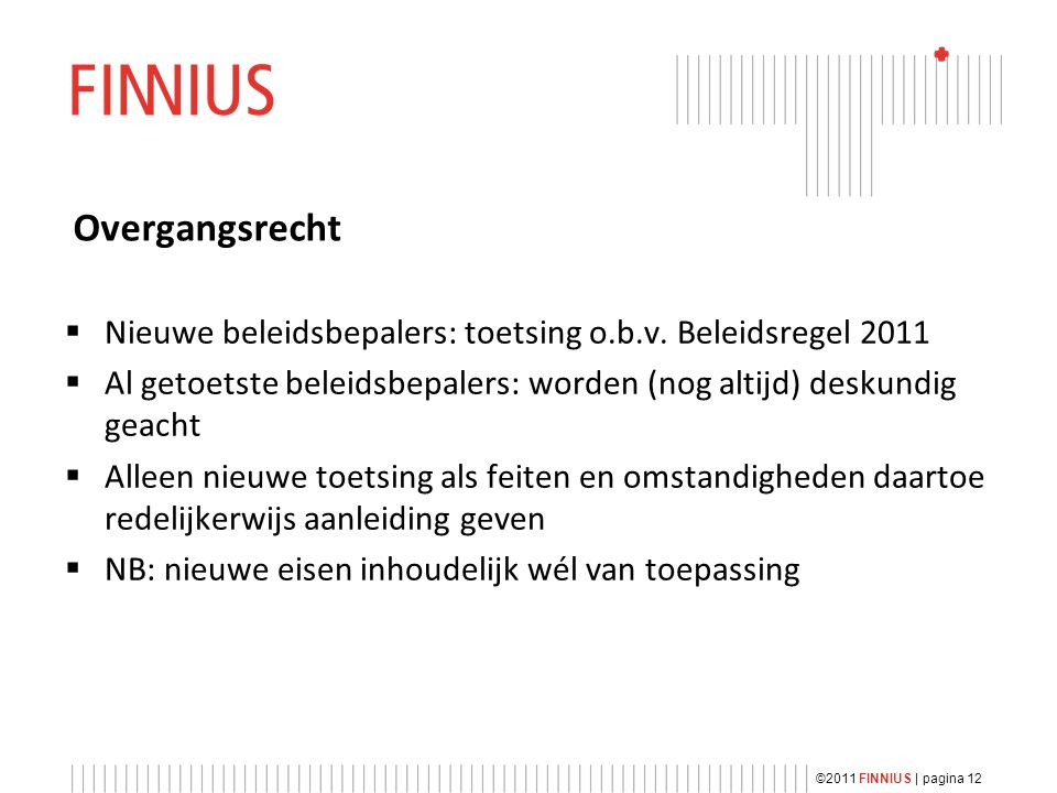 Overgangsrecht  Nieuwe beleidsbepalers: toetsing o.b.v.