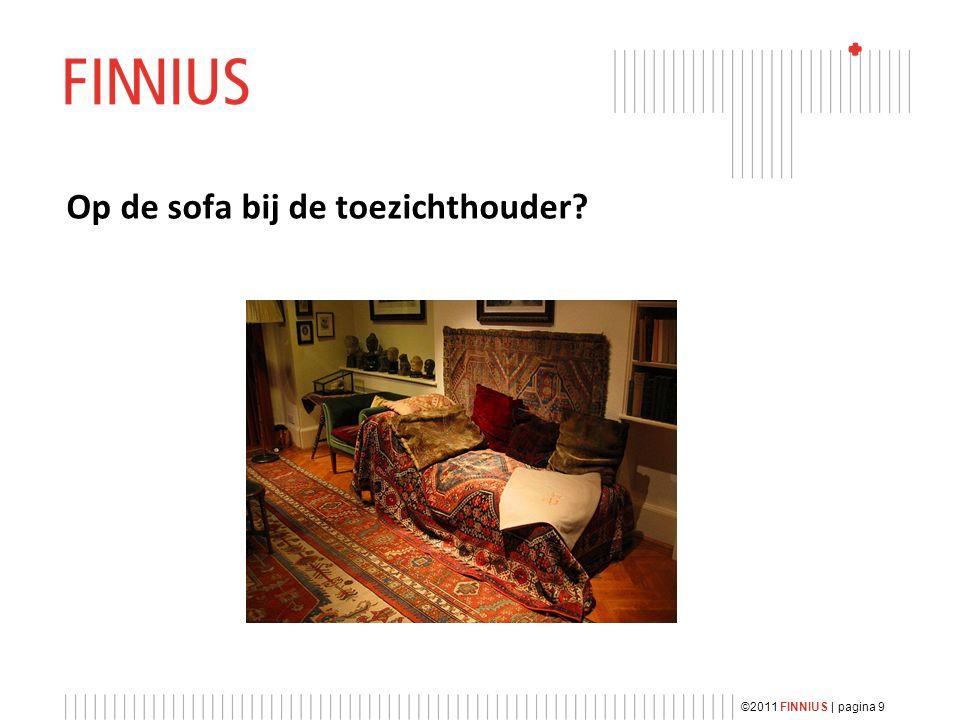 Op de sofa bij de toezichthouder ©2011 FINNIUS | pagina 9