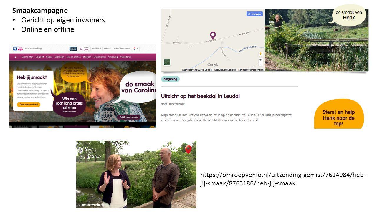Smaakcampagne Gericht op eigen inwoners Online en offline https://omroepvenlo.nl/uitzending-gemist/7614984/heb- jij-smaak/8763186/heb-jij-smaak