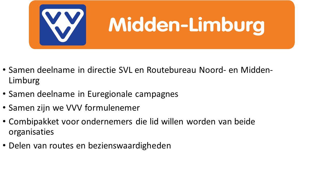 Samen deelname in directie SVL en Routebureau Noord- en Midden- Limburg Samen deelname in Euregionale campagnes Samen zijn we VVV formulenemer Combipakket voor ondernemers die lid willen worden van beide organisaties Delen van routes en bezienswaardigheden